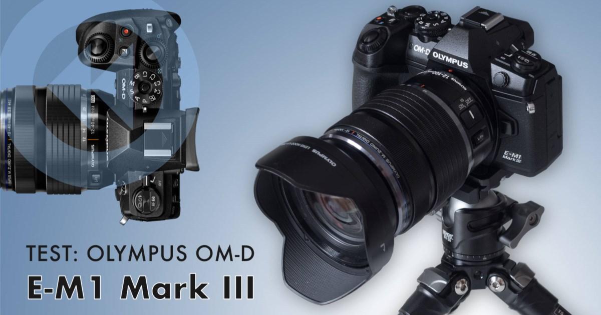 Test Olympus OM-D E-M1 Mark III: Ausstattungswunder mit sagenhafter Bildstabilisierung