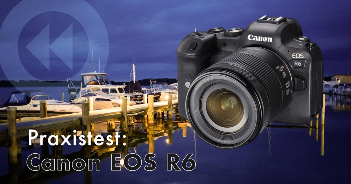 Test: Canon EOS R6 – Die vielleicht vernünftigste High-End Fotokamera der Welt (und die bessere R5)